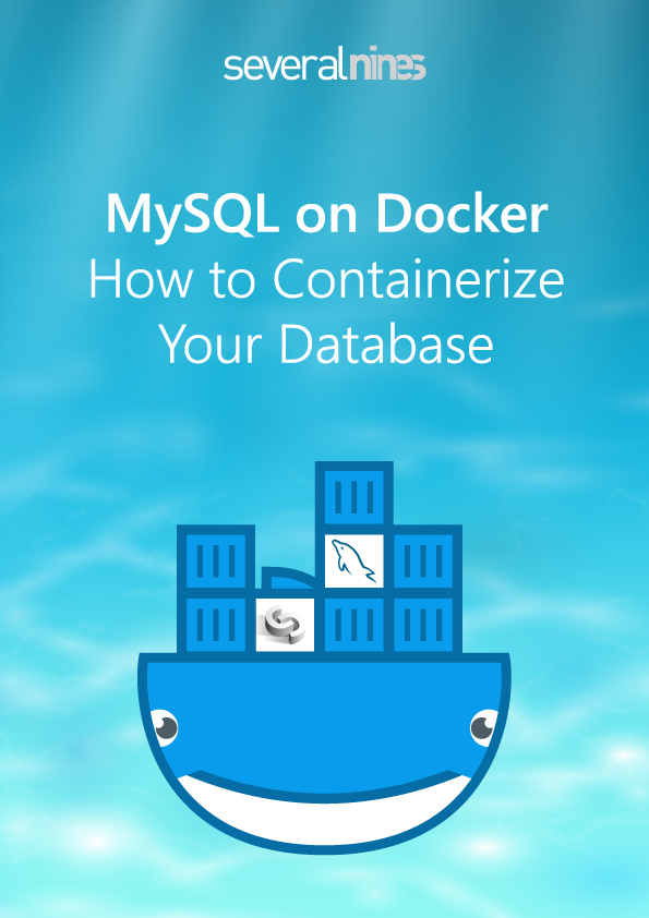 MySQL on Docker - How to Containerize Your Database - New Whitepaper